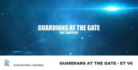 Guardians at the gate - Epic trailer v6 — After Effects Project(Videohive)