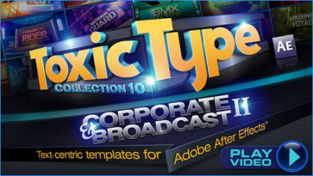 Toxic Type Collection 10: Corporate & Broadcast II (for After Effects)